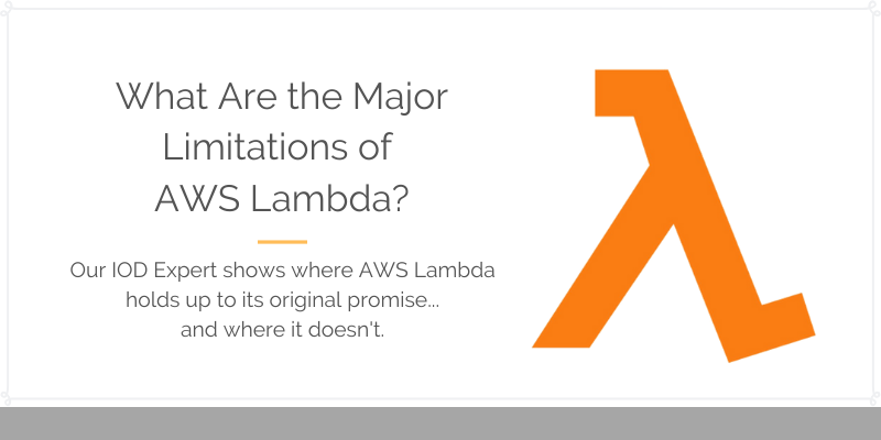 AWS Lambda's Major Limitations