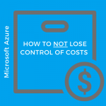 How to Not Lose Control Over Costs in Microsoft Azure